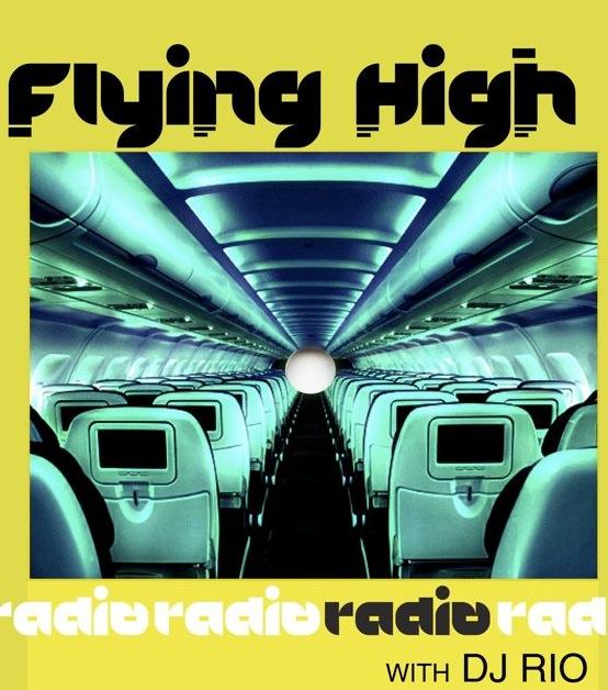 Dj Rio The Flying High Radio Sessions Djrioblog