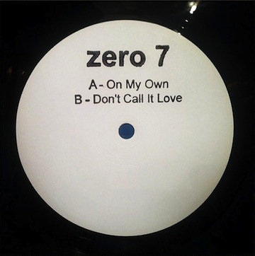 Zero-7-On-My-Own-Dont-Call-It-Love